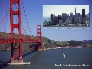 Začíname v legendárnom San Franciscu...